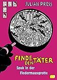 Finde den Täter - Spuk in der Fledermausgrotte (Finde den Täter - Wimmelbild-Ratekrimis, Band 10)