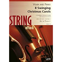 8 Swing fine Canti natalizi per violino e pianoforte/8 Swinging Christmas Carols For Violin And Piano (Score e voce) (String Attack)