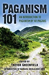 Paganism 101: An Introduction to Paganism by 101 Pagans