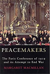 Peacemakers: The Paris Peace Conference of 1919 and Its Attempt to End War by Margaret MacMillan (2002-06-24)