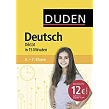 Deutsch in 15 Minuten - Diktat 5.-7. Klasse (Duden - In 15 Minuten)