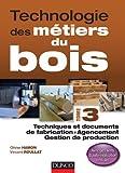 Technologie des métiers du bois - Techniques et documents de fabrication - Agencement - Gestion de production