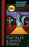 Fish Tales & Coyote Stories: Two Germans in the Wild, Wild West (Tossing Tales)