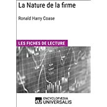La Nature de la firme de Ronald Harry Coase: Les Fiches de lecture d'Universalis (French Edition)