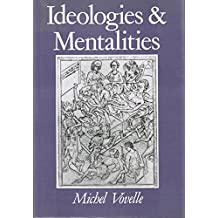 Vovelle: Ideologies & Mentalities (Cloth)