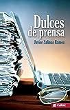 Dulces de Prensa: Reportaje social, editorial, cultural, turismo, entrevistas, autores (Spanish Edition)