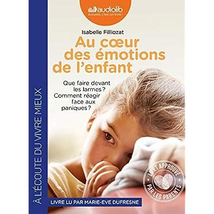 Au coeur des émotions de l'enfant - Comprendre son langage, ses rires et ses pleurs: Livre audio 1 CD MP3