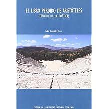 El libro perdido de Aristóteles : (estudio de la poética)