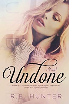 Undone (Disclosure Series Book 1) by [Hunter, R.E.]