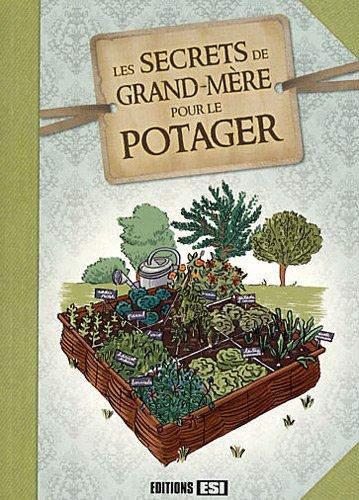 Les Secrets de grand-mère pour le potager