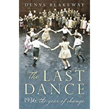 The Last Dance: 1936: The Year Our Lives Changed