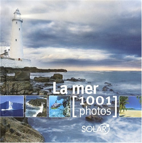 LA MER 1001 PHOTOS par COLLECTIF