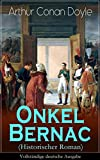 Onkel Bernac (Historischer Roman) - Vollständige deutsche Ausgabe: Abenteuerroman aus der Zeit Napoleons