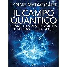 Il Campo Quantico: Connetti la Mente Quantica alla Forza dell'Universo