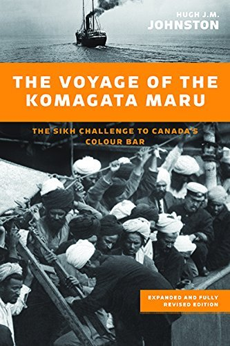 The Voyage of the Komagata Maru: The Sikh Challenge to Canada's Colour Bar, Expanded and Fully Revised Edition by Hugh J. M. Johnston (2014-05-09)