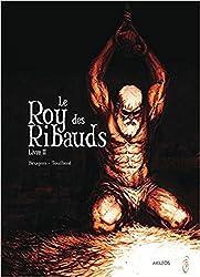 Le Roy des Ribauds, Tome 2 :