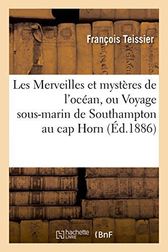 Les Merveilles et mystères de l'océan, ou Voyage sous-marin de Southampton au cap Horn