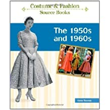 The 1950s and 1960s (Costume and Fashion Source (50s 60s Dress)
