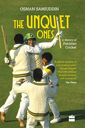 The Unquiet Ones: A History of Pakistan Cricket by Osman Samiuddin(2015-07-14)