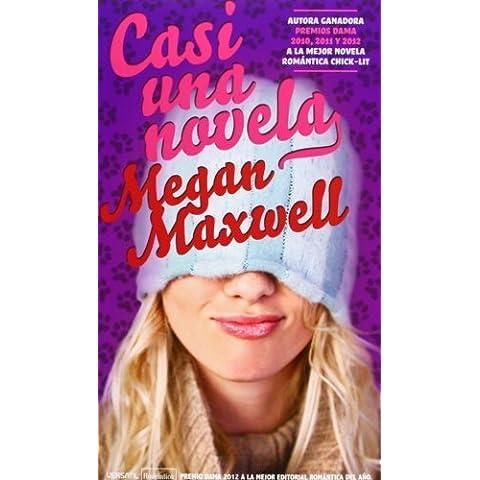 Casi una novela (Romantica Contemporanea) de Maxwell, Megan (2013) Tapa blanda