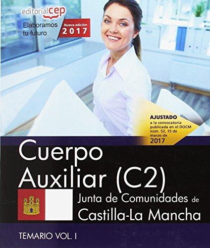 Cuerpo Auxiliar (C2). Junta de Comunidades de Castilla-La Mancha. Temario. Vol. I