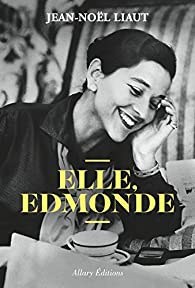 Elle, Edmonde par Jean-Noël Liaut