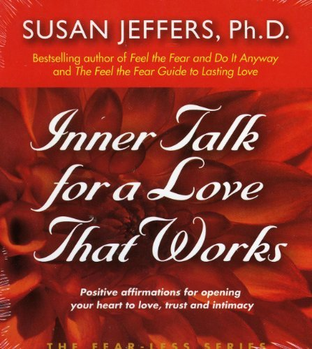 Inner Talk for A Love That Works (The Fear-Less Series) by Susan  Jeffers(2006-03-29)