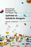 Spektakel als ästhetische Kategorie: Theorien und Praktiken (inter/media 5)