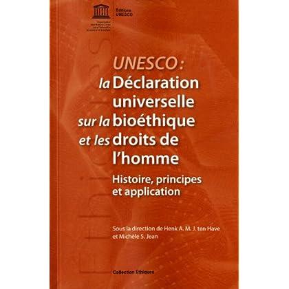 La déclaration universelle sur la bioéthique et les droits de l'homme - Histoire, principes et application