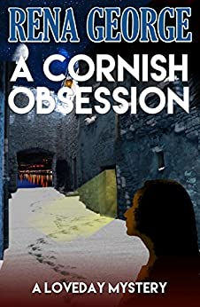 A Cornish Obsession (The Loveday Ross Cornish Mysteries Book 4) by [George, Rena]