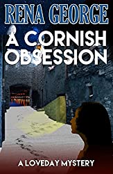 A Cornish Obsession (The Lovedy Mysteries Book 4) (The Loveday Ross Cornish Mysteries)