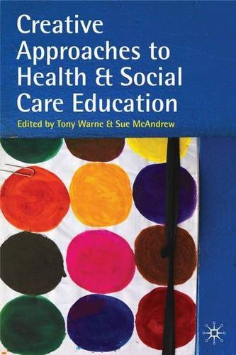 Creative Approaches to Health and Social Care Education: Knowing Me, Understanding You (2009-12-07)