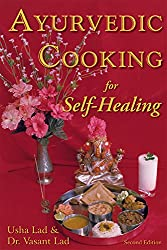 Ayurvedic Cooking for Self-Healing: 2nd Edition