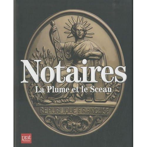 Notaires : La Plume et le Sceau