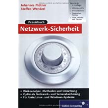 Praxisbuch Netzwerk-Sicherheit: VPN, WLAN, Intrusion Detection, Disaster Recovery, Kryptologie, für UNIX/Linux und Windows (Galileo Computing)