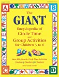 The Giant Encyclopedia of Circle Time and Group Activities for Children 2 to 6: Over 600 Favourite Circle Time Activities Created by Teachers for Teachers