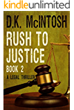 Rush To Justice - 2:A Brady Flynn Novella: Brady Flynn Legal Thriller Series Book 2