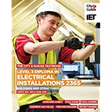 The City & Guilds Textbook: Level 3 Diploma in Electrical Installations (Buildings and Structures) 2365 Units 201, 301-5 and 308