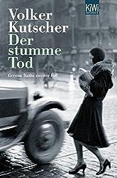 Der stumme Tod: Gereon Raths zweiter Fall by Volker Kutscher (2010-04-06)