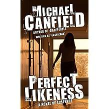 Perfect Likeness: A Novel of Suspense