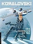 Koralovski - Tome 3 - Des Horizons de...