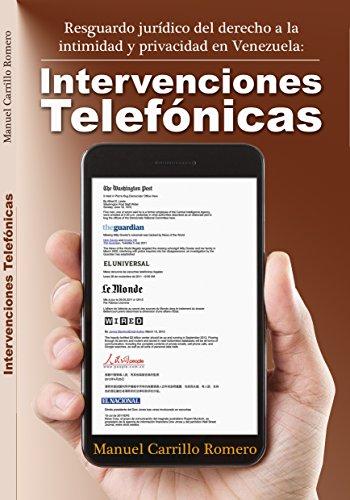 Resguardo Jurídico del Derecho a la Intimidad y Privacidad en Venezuela: Intervenciones Telefónicas (Spanish Edition) book cover