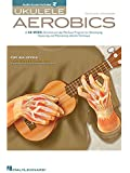 Ukulele Aerobics For All Levels From Beginner To Advanced + Cd.