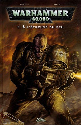 Warhammer 40.000, Tome 5 : A l'épreuve du feu