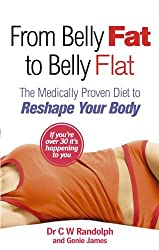From Belly Fat to Belly Flat: The Medically Proven Diet to Reshape Your Body