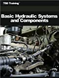 Basic Hydraulic Systems and Components (Mechanics and Hydraulics) (English Edition)