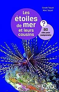 Les étoiles de mer et leurs cousins par Marc Taquet