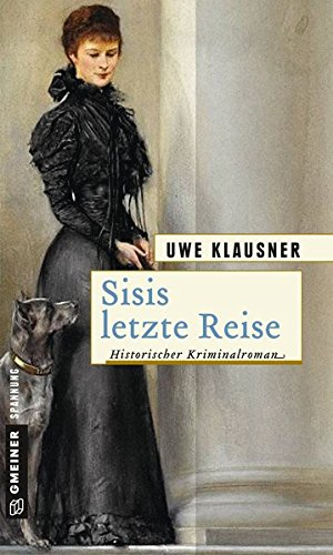 Klausner, Uwe: Sisis letzte Reise
