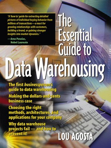 The Essential Guide to Data Warehousing (Essential Guides (Prentice Hall)) by Lou Agosta (1999-08-26) par Lou Agosta