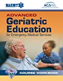 Advanced Geriatric Education For Emergency Medical Services Course Workbook